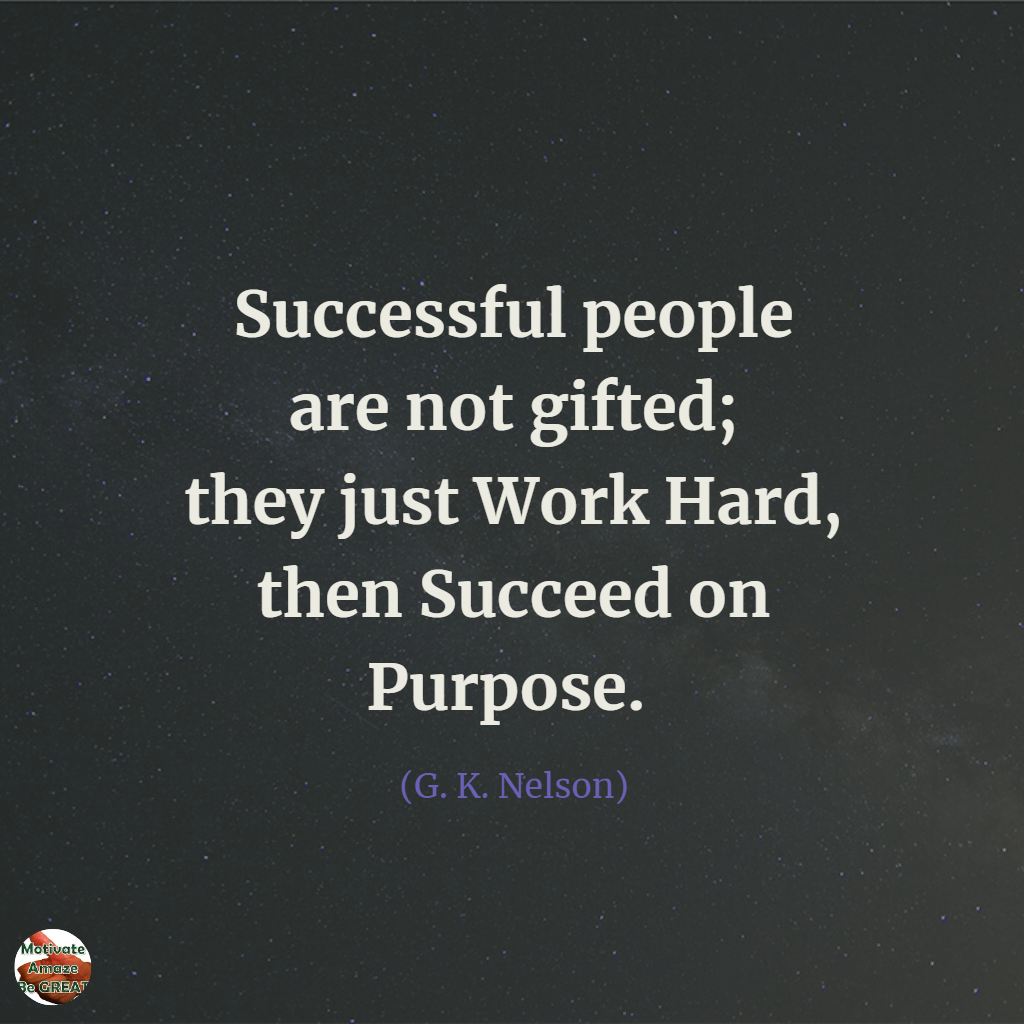 Hard Work Quotes | 50 Famous Quotes About Success And Hard Work Motivate Amaze Be